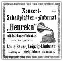 Bildinhalt: Anzeige der Fa. Louis Bauer, Leipzig-Lindenau, für  Konzert-Schallplatten-Automat Heureka. In: Zeitschrift für Instrumentenbau Leipzig 1911. Quelle: BSB/Bayerische Staatsbibliothek (CC BY)