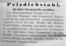 Bildinhalt: Das Polizeipräsidium Leipzig teilt 1930 einen Pelzdiebstahl mit. 60 Stück Klondykefelle kamen aus der Nikolaistraße 36 nicht in der Angerstr. 13/15 an. Vor Ankauf wird gewarnt. Quelle: Archiv Gerd Horn