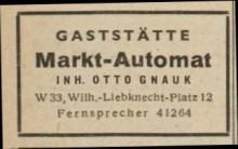 Bildinhalt: Reklame von 1949 für die Gaststätte Markt-Automat von Otto Gnauk, Wilhelm-Liebknecht-Platz 12, Quelle: Archiv Gerd Horn